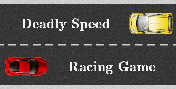 Deadly Speed Racing Game - CodeCanyon Item for Sale