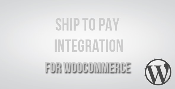Ship to Pay Integration for WooCommerce - CodeCanyon Item for Sale