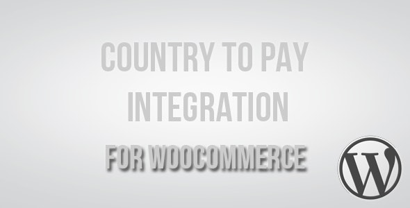 Country to Pay Integration for WooCommerce - CodeCanyon Item for Sale