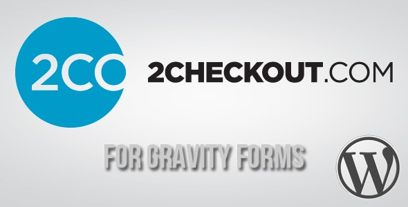 2Checkout Gateway for Gravity Forms - CodeCanyon Item for Sale