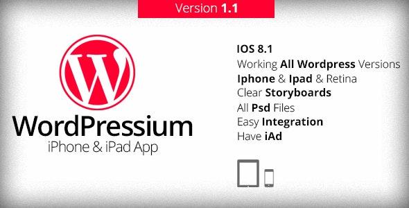 WordPressium - iPhone & iPad App V1.1 - CodeCanyon Item for Sale