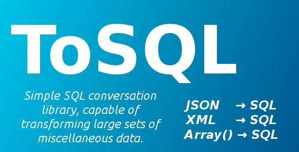 ToSQL - JSON/XML/PHP to SQL