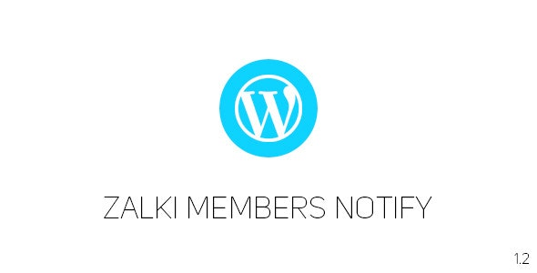 Zalki Members Notify | Wordpress Plugin - CodeCanyon Item for Sale