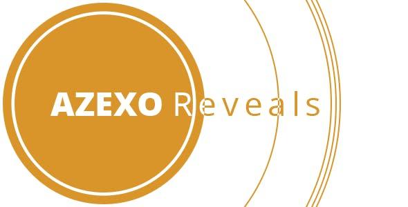 AZEXO Reveals