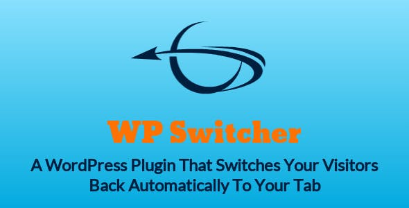 WP Switcher - Get Visitors BACK To Your Tab