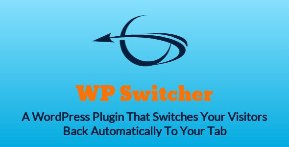 WP Switcher - Get Visitors BACK To Your Tab - CodeCanyon Item for Sale