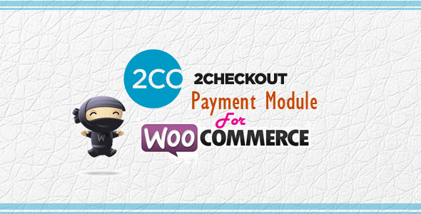 WooCommerce 2Checkout Payment Gateway - CodeCanyon Item for Sale