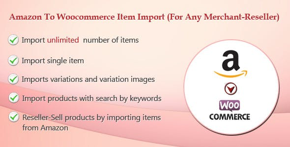 Amazon To Woocommerce Item Import(For Any Merchant-ReSeller)