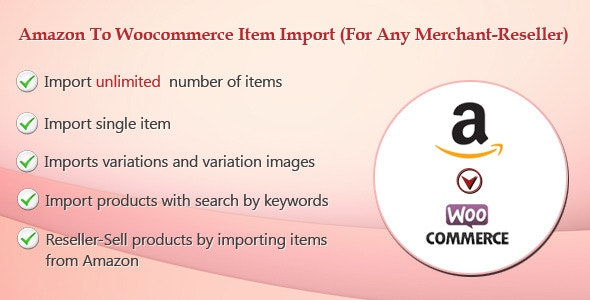 Amazon To Woocommerce Item Import(For Any Merchant-ReSeller