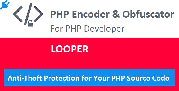 Looper PLUGIN for PHP Encoder & Obfuscator