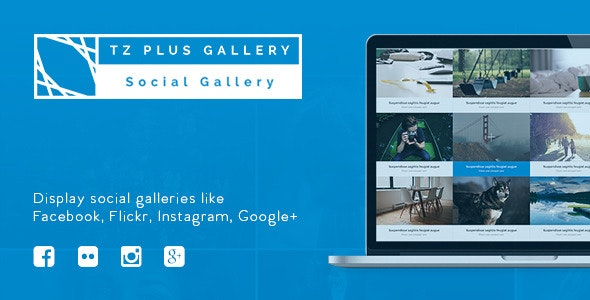 TZ Plus Gallery WordPress Social Gallery Plugin - CodeCanyon Item for Sale