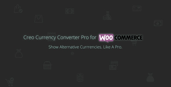 Creo Currency Converter Pro for Woocommerce - CodeCanyon Item for Sale