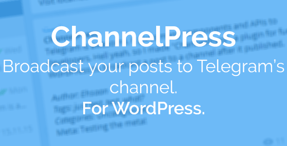 ChannelPress - Broadcast posts to Telegram