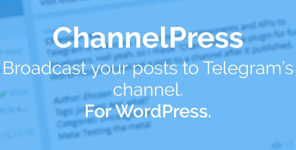 ChannelPress - Broadcast posts to Telegram - CodeCanyon Item for Sale