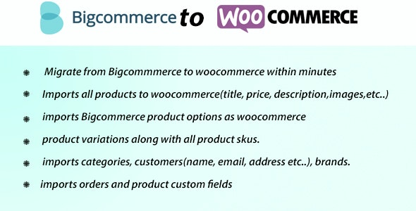 Bigcommerce Woommerce Migration - CodeCanyon Item for Sale