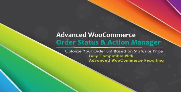 Advanced WooCommerce Order Status & Action Manager + Colorize filtering on Order List