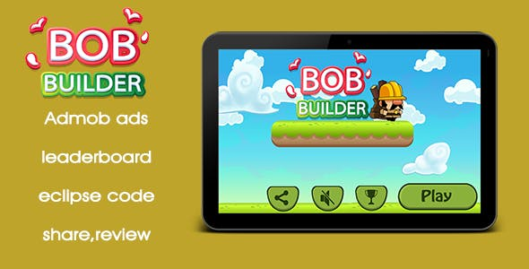 BOB BUILDER - leaderboard + admob+Rate us + Share Button
