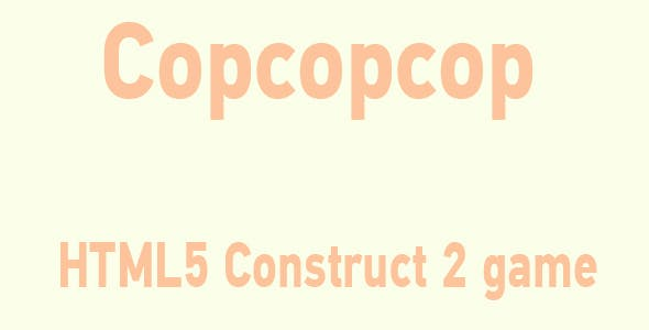 Copcopcop - HTML5 Mobile Game