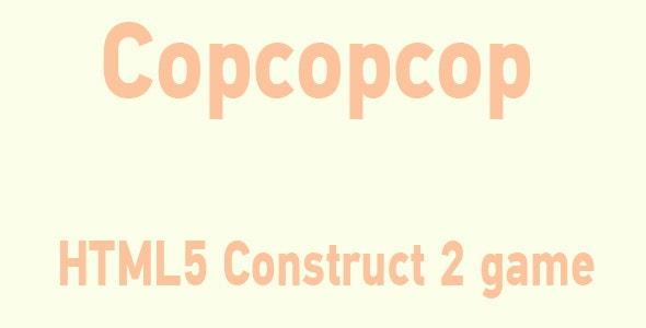 Copcopcop - HTML5 Mobile Game - CodeCanyon Item for Sale