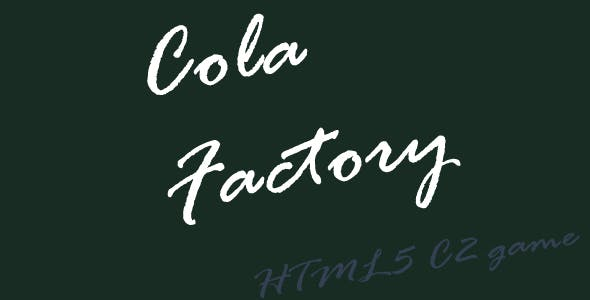 Cola Factory - HTML5 Mobile Game