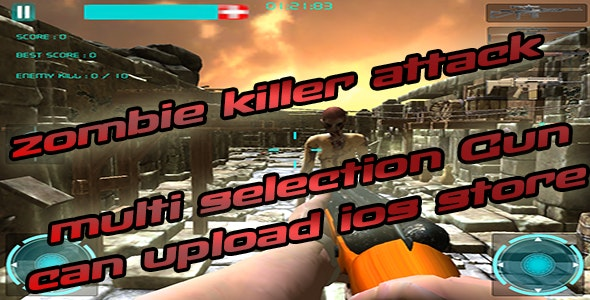Zombie Killer Attack Multi Guns:For IOS Available - CodeCanyon Item for Sale