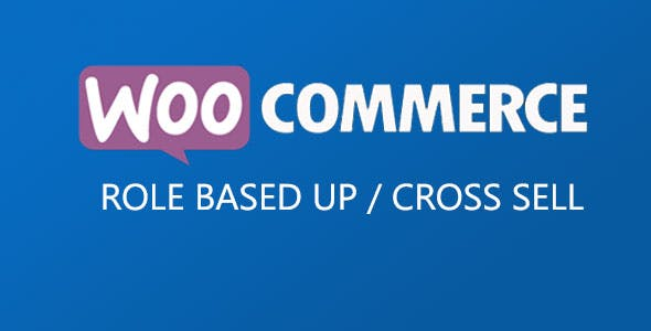 Role Based Up / Cross Sell For WooCommerce