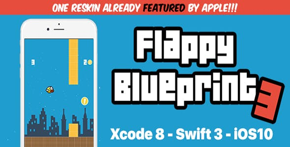 Flappy Blueprint - The Ultimate Template in iOS10 and Swift 3