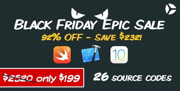 Black Friday Epic Sale - 26 source codes, iOS10 Swift 3 and Xcode 8 ready
