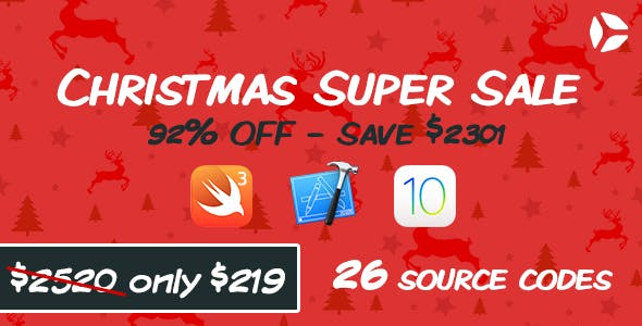 Christmas Super Sale - 26 source codes, iOS10 Swift 3 and Xcode 8 ready