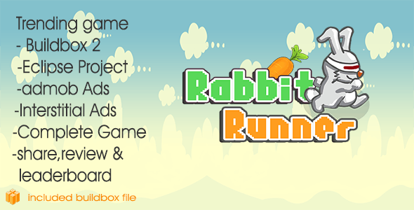 Rabbit Runner & Eclipse project + Buildbox 2 file + Admob + Leaderboard + Review + Share Button