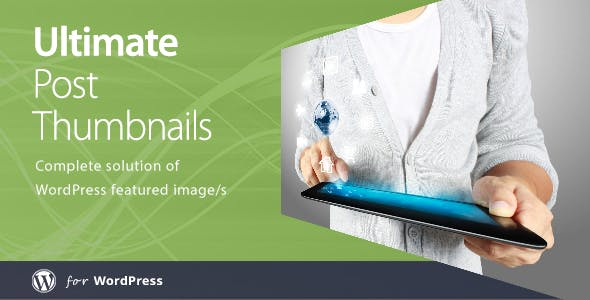 Ultimate Post Thumbnails WordPress Plugin