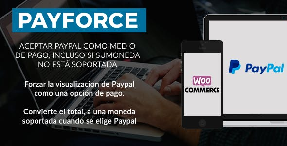 PayForce, Habilita PayPal para todas las Monedas en la Pagina de Pago - Woocommerce