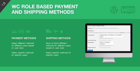 Role Based Payment / Shipping Methods For WooCommerce
