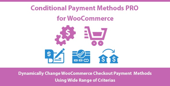 Conditional Payment Methods PRO for WooCommerce - CodeCanyon Item for Sale