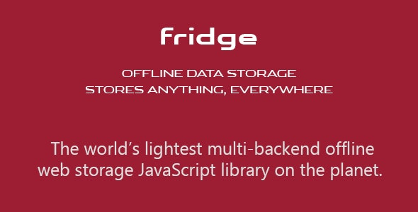 fridge: Offline Data Storage. Stores Anything, Everywhere - CodeCanyon Item for Sale