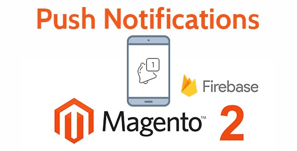 Magento 2 Push Notifications using Google Firebase