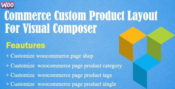 Woocommerce Customize Product Layout For WPBakery Page Builder (Visual Composer)