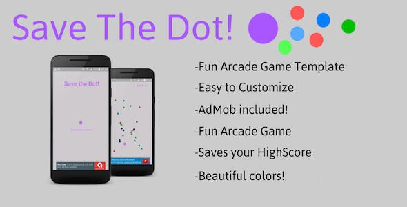 Save The Dot - Arcade Game Template (Android + AdMob)
