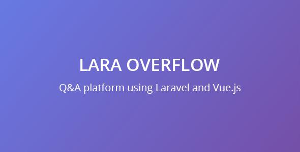 Lara Overflow - Q&A platform using Laravel and Vue.js - CodeCanyon Item for Sale