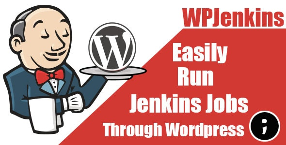 WPJenkins Simply Run Jenkins Jobs Through Wordpress by
