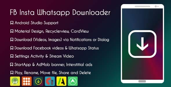 Facebook Instagram Whatsapp Downloader with AdMob + Facebook Audience Network + NATIVE ADS & GDPR