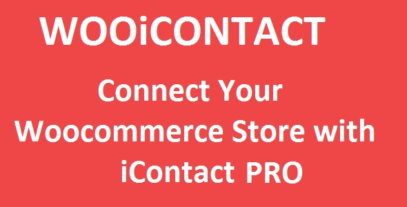 Woocommerce iContact PRO Integration - CodeCanyon Item for Sale