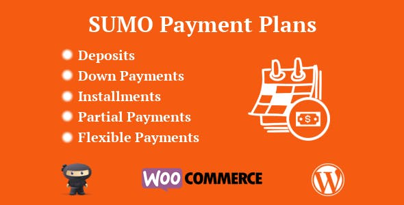 SUMO WooCommerce Payment Plans - Deposits, Down Payments, Installments, Variable Payments etc - CodeCanyon Item for Sale