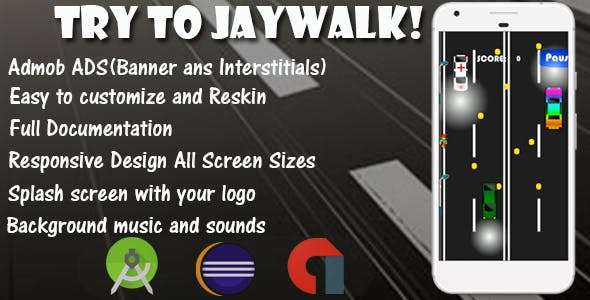 Try To Jaywalk! - Game Template Android With Admob (Android Studio + Eclipse)
