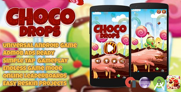 Choco Drops + Admob (Android Studio + Eclipse) Easy Reskin