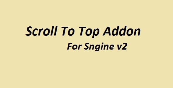 Scroll To Top Addon For Sngine - CodeCanyon Item for Sale