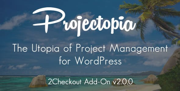 Projectopia WP Project Management - 2Checkout Add-On