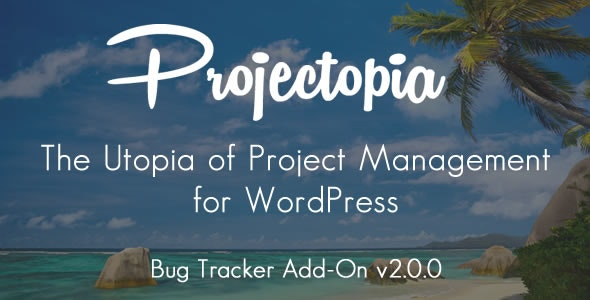 Projectopia WP Project Management - Bug Tracker Add-On - CodeCanyon Item for Sale
