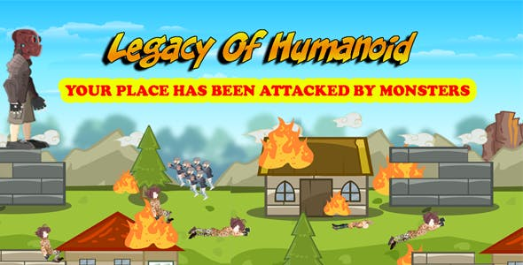 Legacy Of Humanoid Action Game - Android , IOS, Windows Phone Template Inside