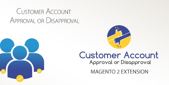 Customer Account Approve/Disapprove - Magento 2 - CodeCanyon Item for Sale